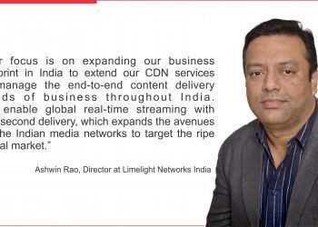 CDN by Limelight Networks Ashwin Rao shares his view about