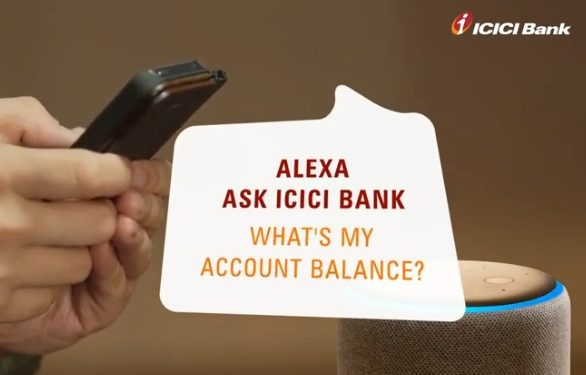 ICICI Bank Introduces voice banking via Amazon Alexa and Google Assistant